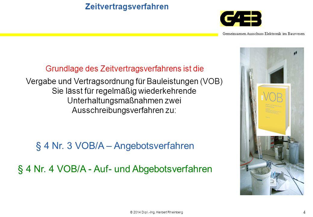 4 Gemeinsamen Ausschuss Elektronik im Bauwesen © 2014 Dipl.-Ing. Herbert Rheinberg Zeitvertragsverfahren Grundlage des Zeitvertragsverfahrens ist die