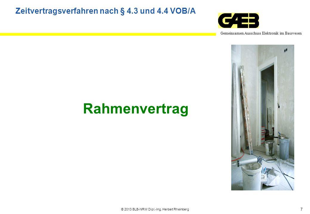 7 Gemeinsamen Ausschuss Elektronik im Bauwesen © 2013 BLB-NRW Dipl.-Ing. Herbert Rheinberg Rahmenvertrag Zeitvertragsverfahren nach § 4.3 und 4.4 VOB/