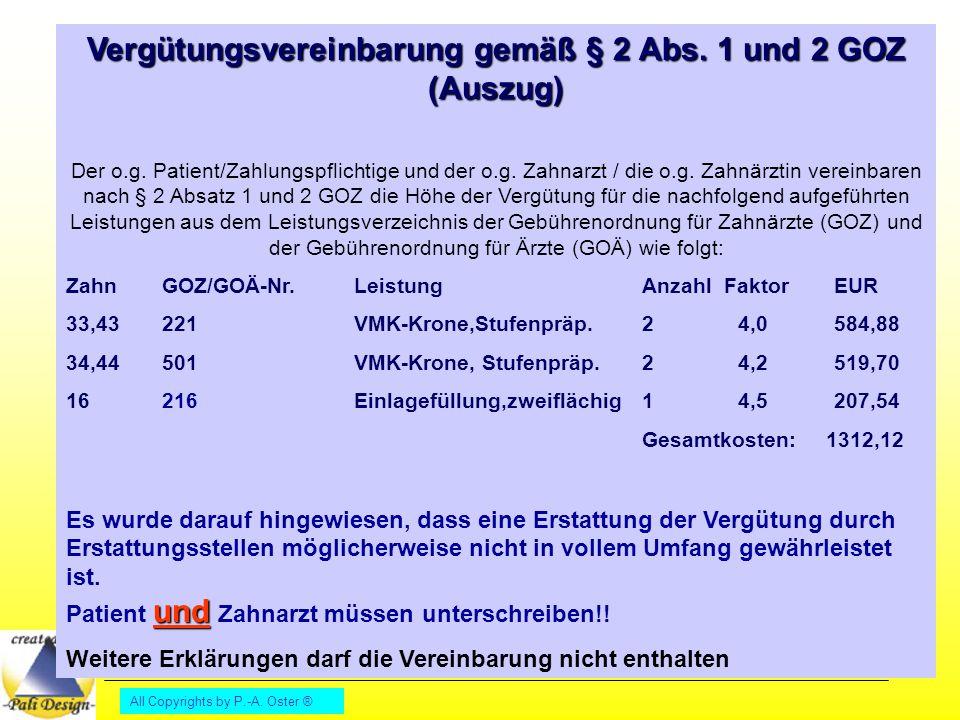 All Copyrights by P.-A. Oster ® Vergütungsvereinbarung gemäß § 2 Abs. 1 und 2 GOZ (Auszug) Der o.g. Patient/Zahlungspflichtige und der o.g. Zahnarzt /