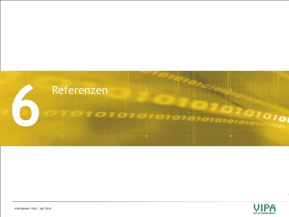 VIPA System 100V | Juli 2010 6 Referenzen