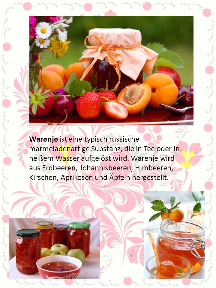 Warenje ist eine typisch russische marmeladenartige Substanz, die in Tee oder in heißem Wasser aufgelöst wird. Warenje wird aus Erdbeeren, Johannisbee