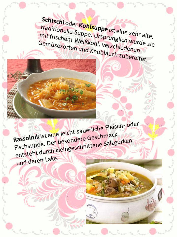 Schtschi oder Kohlsuppe ist eine sehr alte, traditionelle Suppe. Ursprünglich wurde sie mit frischem Weißkohl, verschiedenen Gemüsesorten und Knoblauc
