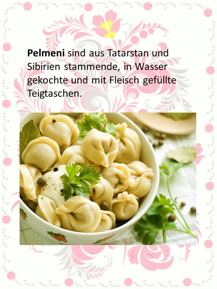 Pelmeni sind aus Tatarstan und Sibirien stammende, in Wasser gekochte und mit Fleisch gefüllte Teigtaschen.