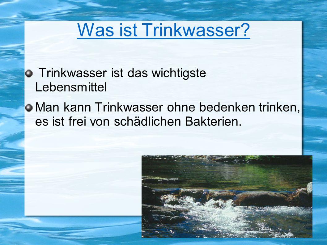 Was ist Trinkwasser.