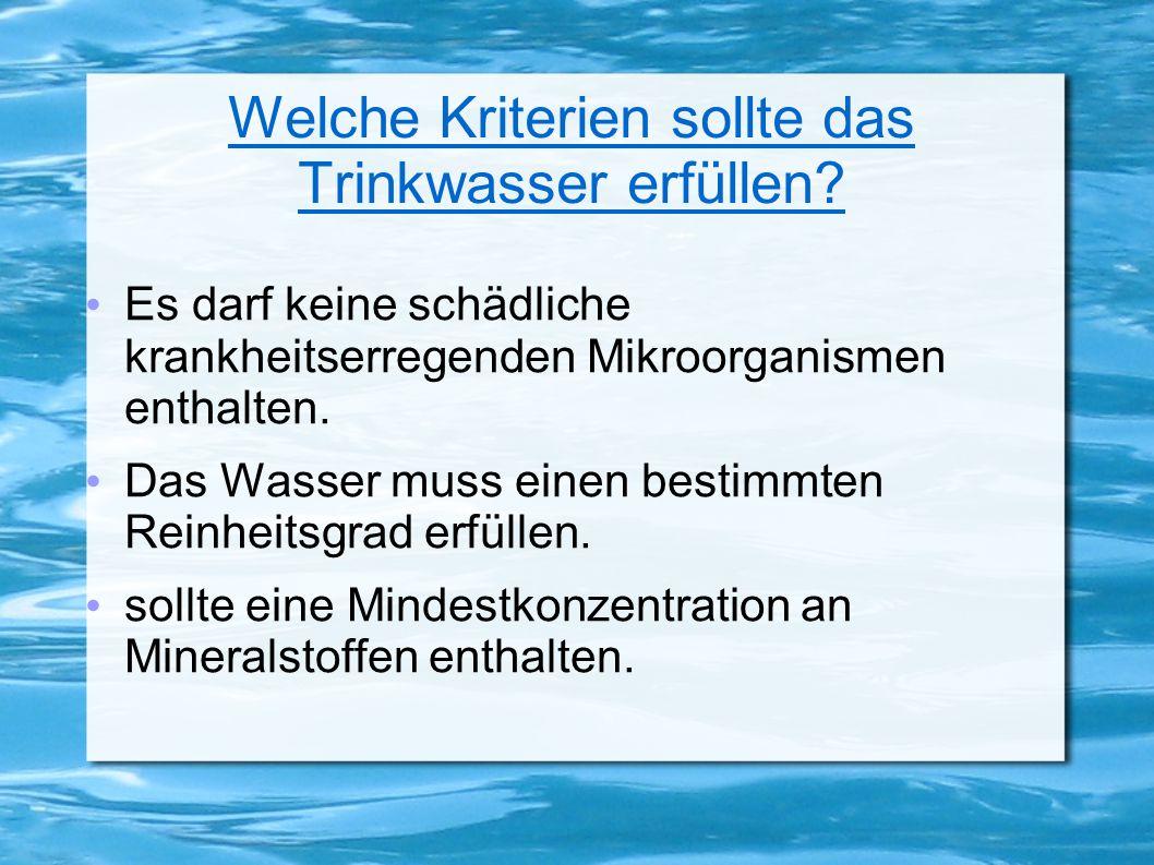 Welche Kriterien sollte das Trinkwasser erfüllen.