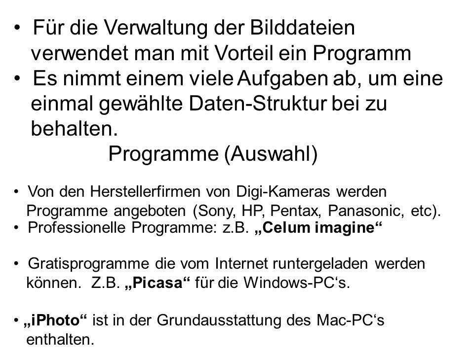 Weg der Bilddatei Digital- Kamera PC Meine Bilder Aufforderung: Den Namen eines Unterordners wählen.