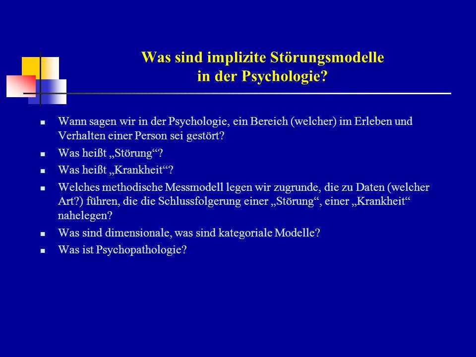 """Psychopathologie Gegenstand: """"Lehre vom seelisch Abnormen """"seelisch Erlebnisweisen, Erfahrungen Verhaltensweisen Psychopathologische Symptome u."""