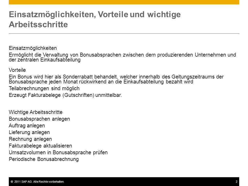 ©2011 SAP AG. Alle Rechte vorbehalten.2 Einsatzmöglichkeiten, Vorteile und wichtige Arbeitsschritte Einsatzmöglichkeiten Ermöglicht die Verwaltung von