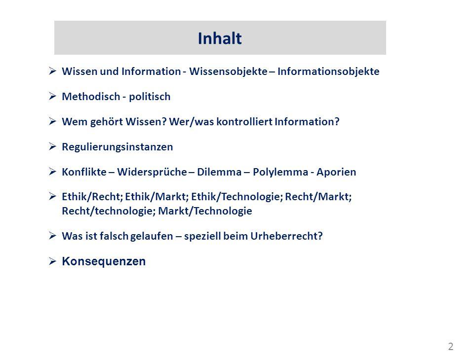 2 Inhalt  Wissen und Information - Wissensobjekte – Informationsobjekte  Methodisch - politisch  Wem gehört Wissen? Wer/was kontrolliert Informatio