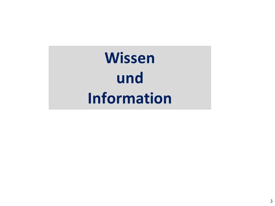 3 Wissen und Information