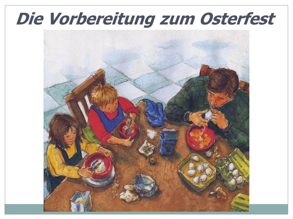 Die Vorbereitung zum Osterfest