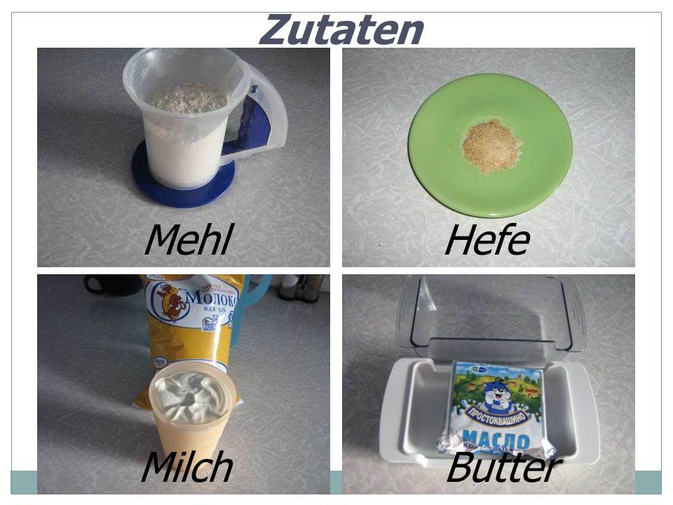 Zutaten MehlHefe MilchButter