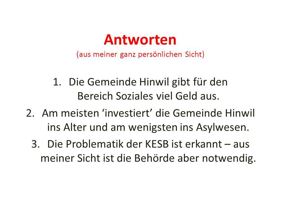 Antworten (aus meiner ganz persönlichen Sicht) 1.Die Gemeinde Hinwil gibt für den Bereich Soziales viel Geld aus. 2.Am meisten 'investiert' die Gemein