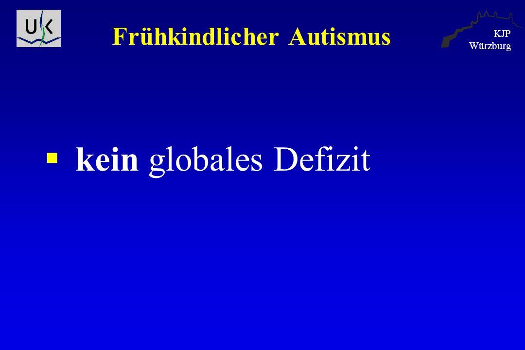 KJP Würzburg Frühkindlicher Autismus  kein globales Defizit