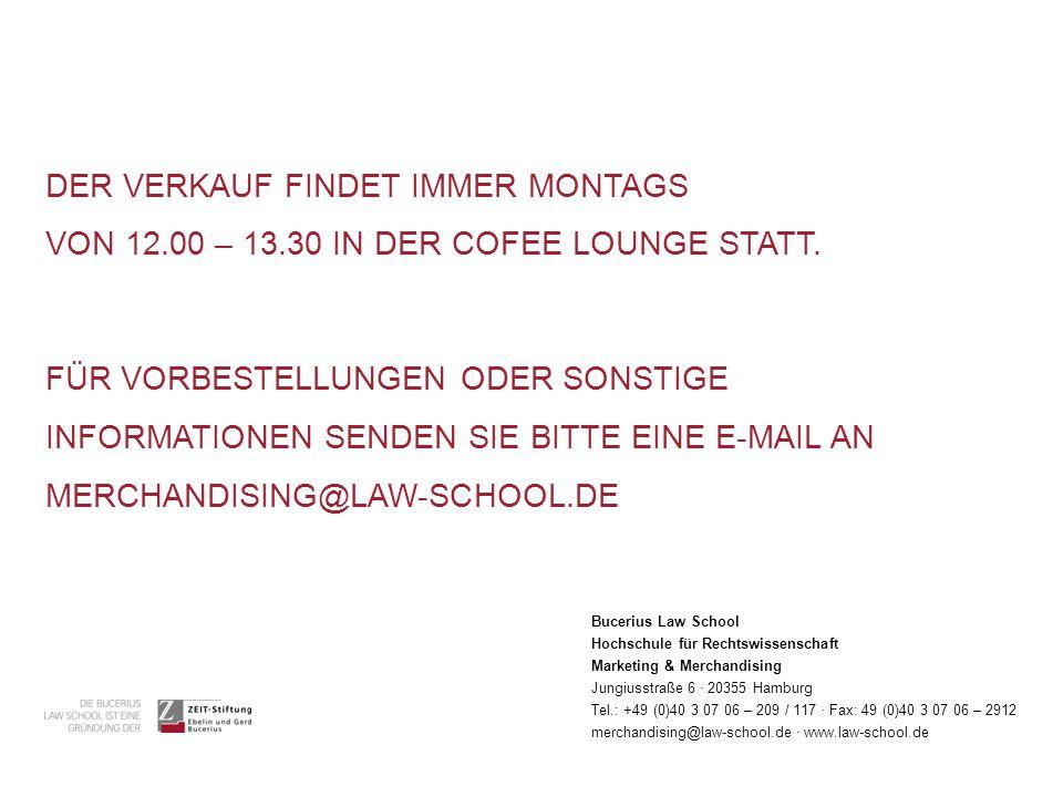 DER VERKAUF FINDET IMMER MONTAGS VON 12.00 – 13.30 IN DER COFEE LOUNGE STATT.