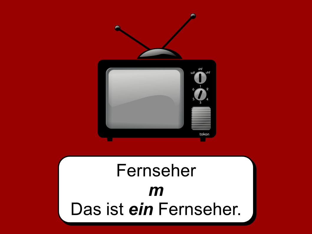 Fernseher m Das ist ein Fernseher.