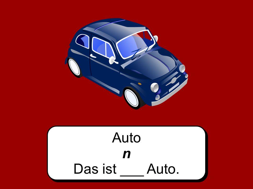Auto n Das ist ___ Auto.