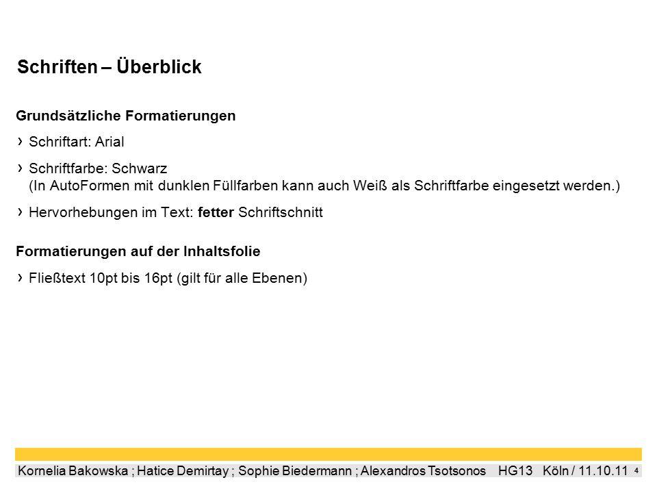 5 Kornelia Bakowska ; Hatice Demirtay ; Sophie Biedermann ; Alexandros Tsotsonos  HG13  Köln / 11.10.11 Bildschirmarbeitsverordnung Sie ist gültig für alle Bildschirmarbeitsplätze und die überwiegende Anzahl der Beschäftigten.