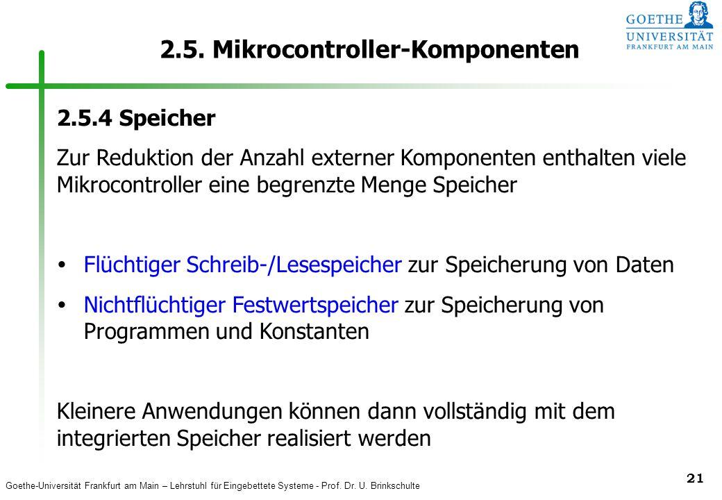 Goethe-Universität Frankfurt am Main – Lehrstuhl für Eingebettete Systeme - Prof. Dr. U. Brinkschulte 21 2.5. Mikrocontroller-Komponenten 2.5.4 Speich