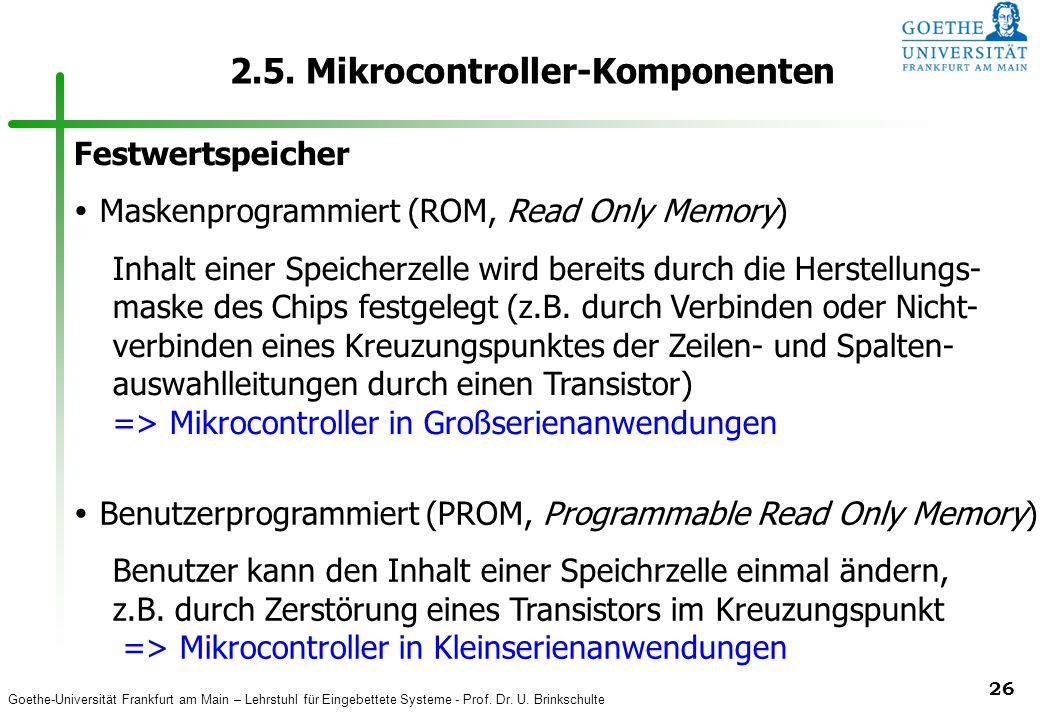 Goethe-Universität Frankfurt am Main – Lehrstuhl für Eingebettete Systeme - Prof. Dr. U. Brinkschulte 26 2.5. Mikrocontroller-Komponenten Festwertspei
