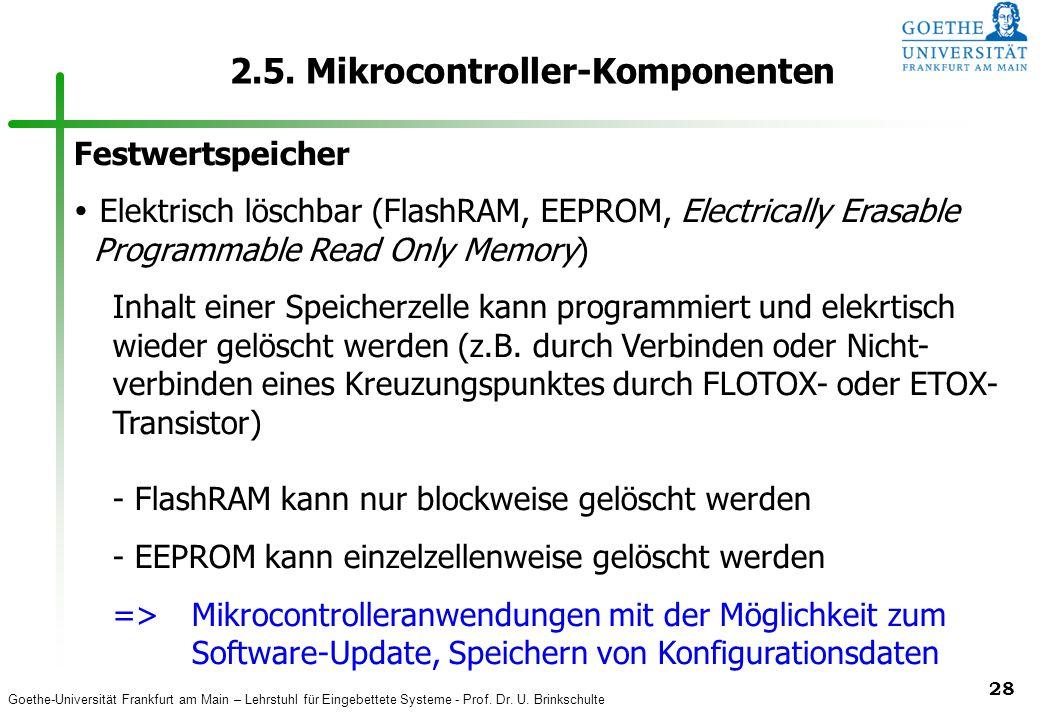 Goethe-Universität Frankfurt am Main – Lehrstuhl für Eingebettete Systeme - Prof. Dr. U. Brinkschulte 28 2.5. Mikrocontroller-Komponenten Festwertspei
