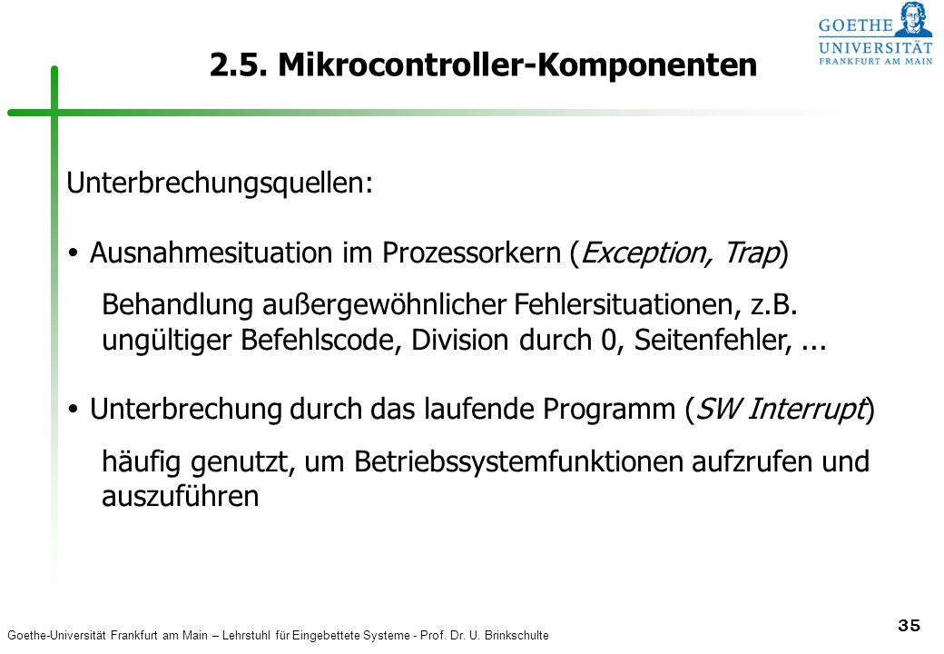 Goethe-Universität Frankfurt am Main – Lehrstuhl für Eingebettete Systeme - Prof. Dr. U. Brinkschulte 35 2.5. Mikrocontroller-Komponenten Unterbrechun
