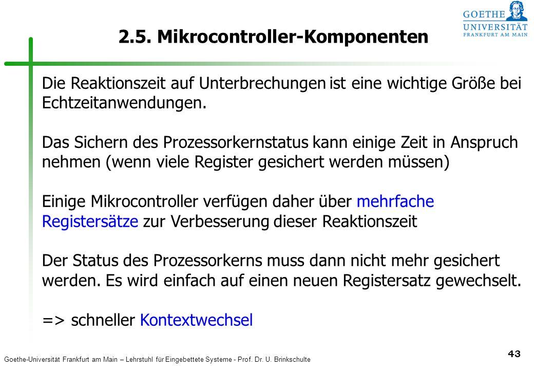 Goethe-Universität Frankfurt am Main – Lehrstuhl für Eingebettete Systeme - Prof. Dr. U. Brinkschulte 43 2.5. Mikrocontroller-Komponenten Die Reaktion