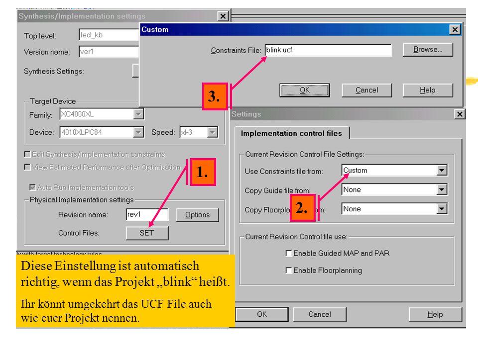 """1. 2. 3. Diese Einstellung ist automatisch richtig, wenn das Projekt """"blink"""" heißt. Ihr könnt umgekehrt das UCF File auch wie euer Projekt nennen."""