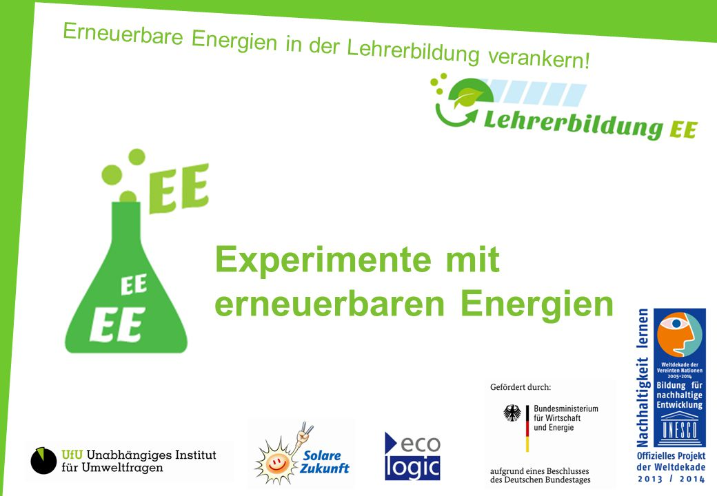 Erneuerbare Energien in der Lehrerbildung verankern! Experimente mit erneuerbaren Energien