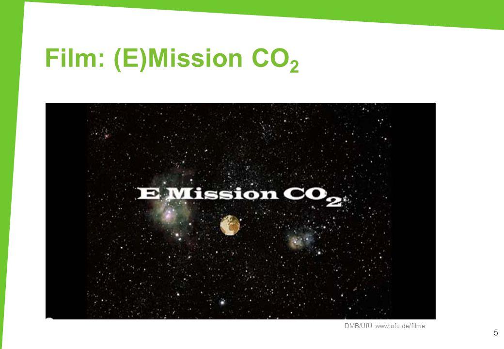 Film: (E)Mission CO 2 5 DMB/UfU: www.ufu.de/filme