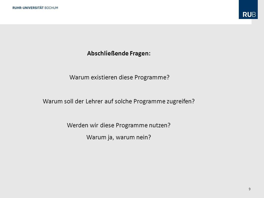 9 Abschließende Fragen: Warum existieren diese Programme.