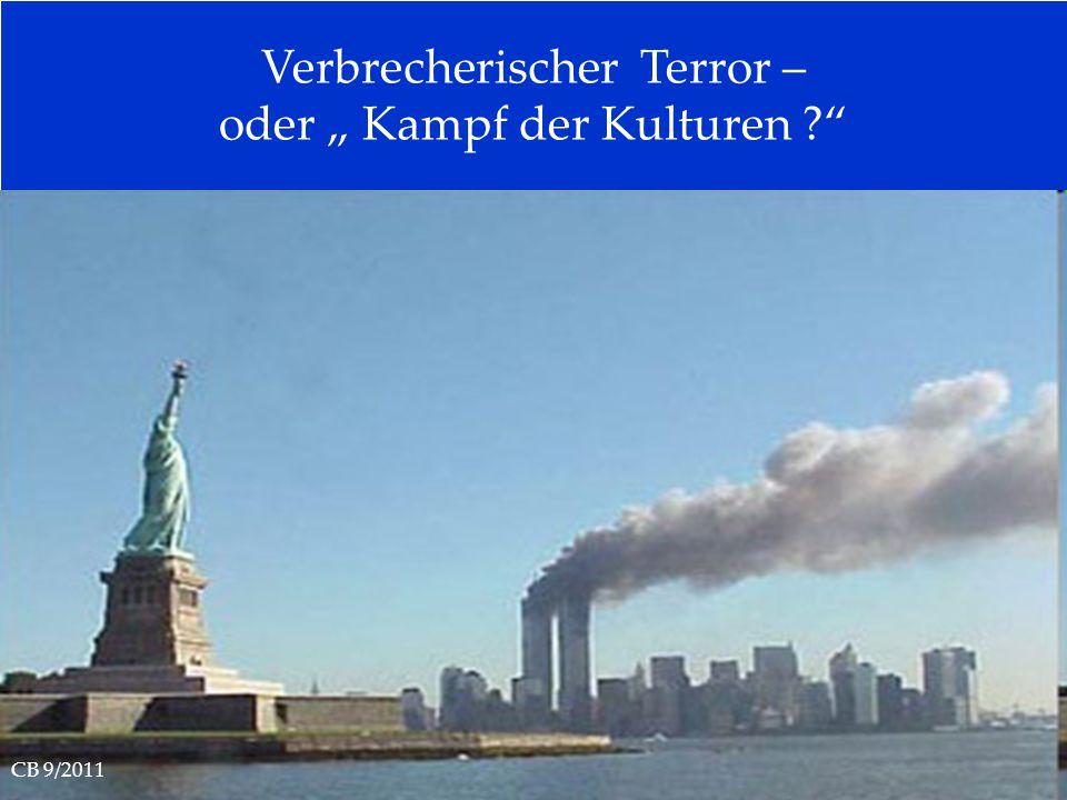"""Verbrecherischer Terror – oder """" Kampf der Kulturen ?"""" CB 9/2011"""