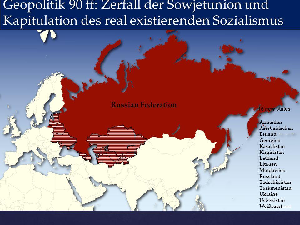 UDSSR Russian Federation Geopolitik 90 ff: Zerfall der Sowjetunion und Kapitulation des real existierenden Sozialismus Armenien Aserbaidschan Estland