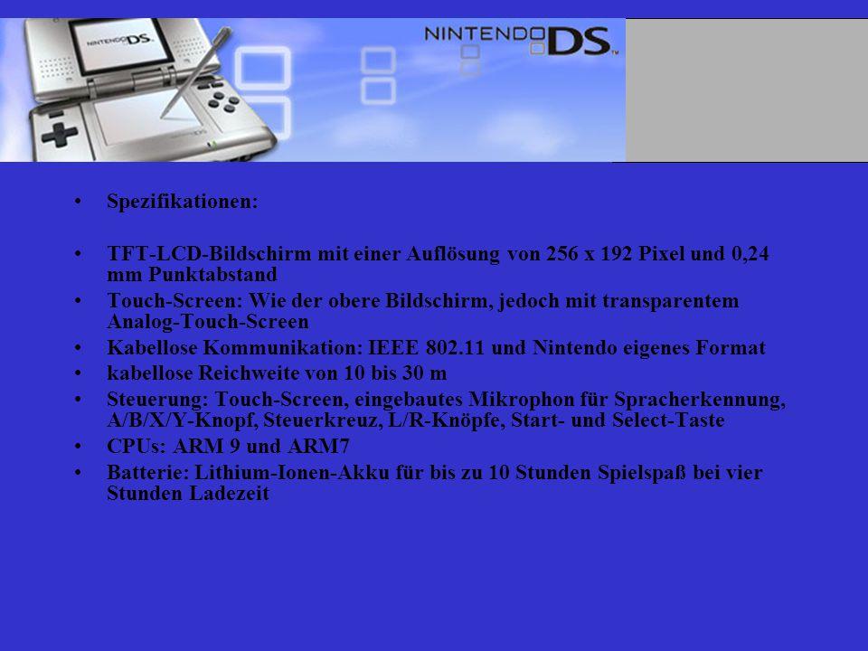 Spezifikationen: TFT-LCD-Bildschirm mit einer Auflösung von 256 x 192 Pixel und 0,24 mm Punktabstand Touch-Screen: Wie der obere Bildschirm, jedoch mit transparentem Analog-Touch-Screen Kabellose Kommunikation: IEEE 802.11 und Nintendo eigenes Format kabellose Reichweite von 10 bis 30 m Steuerung: Touch-Screen, eingebautes Mikrophon für Spracherkennung, A/B/X/Y-Knopf, Steuerkreuz, L/R-Knöpfe, Start- und Select-Taste CPUs: ARM 9 und ARM7 Batterie: Lithium-Ionen-Akku für bis zu 10 Stunden Spielspaß bei vier Stunden Ladezeit