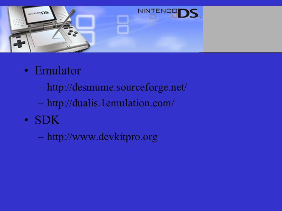Emulator –http://desmume.sourceforge.net/ –http://dualis.1emulation.com/ SDK –http://www.devkitpro.org