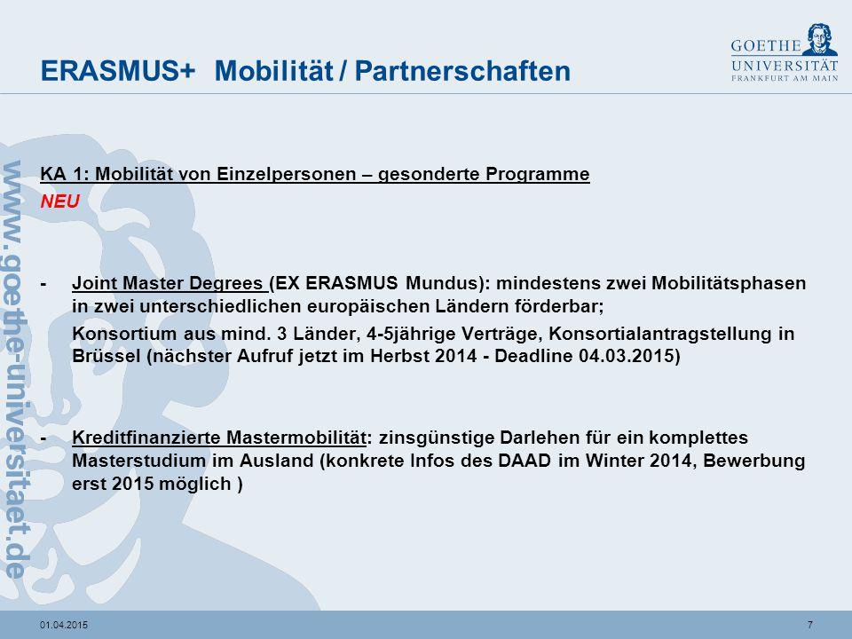701.04.2015 ERASMUS+ Mobilität / Partnerschaften KA 1: Mobilität von Einzelpersonen – gesonderte Programme NEU - Joint Master Degrees (EX ERASMUS Mund