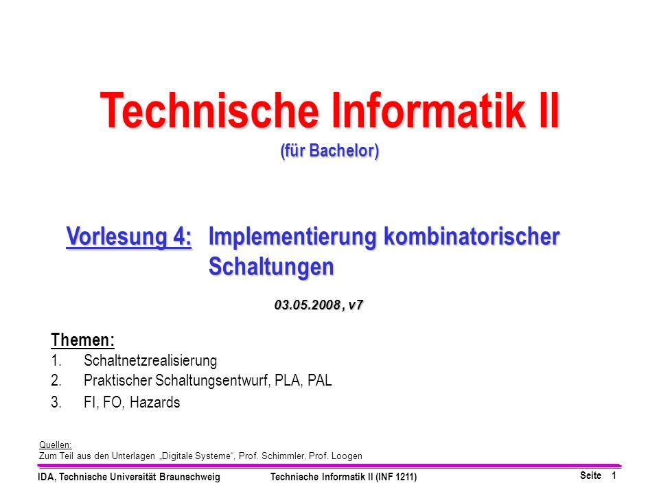 """Seite 1 IDA, Technische Universität BraunschweigTechnische Informatik II (INF 1211) Quellen: Zum Teil aus den Unterlagen """"Digitale Systeme"""", Prof. Sch"""