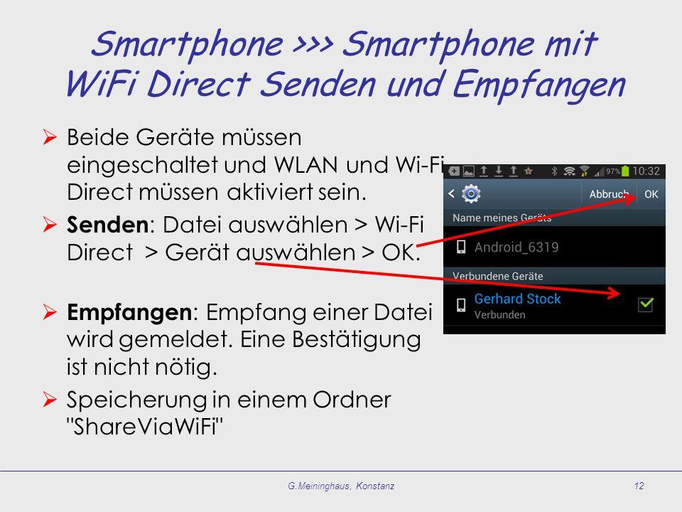 Smartphone >>> Smartphone mit WiFi Direct Senden und Empfangen  Beide Geräte müssen eingeschaltet und WLAN und Wi-Fi Direct müssen aktiviert sein. 
