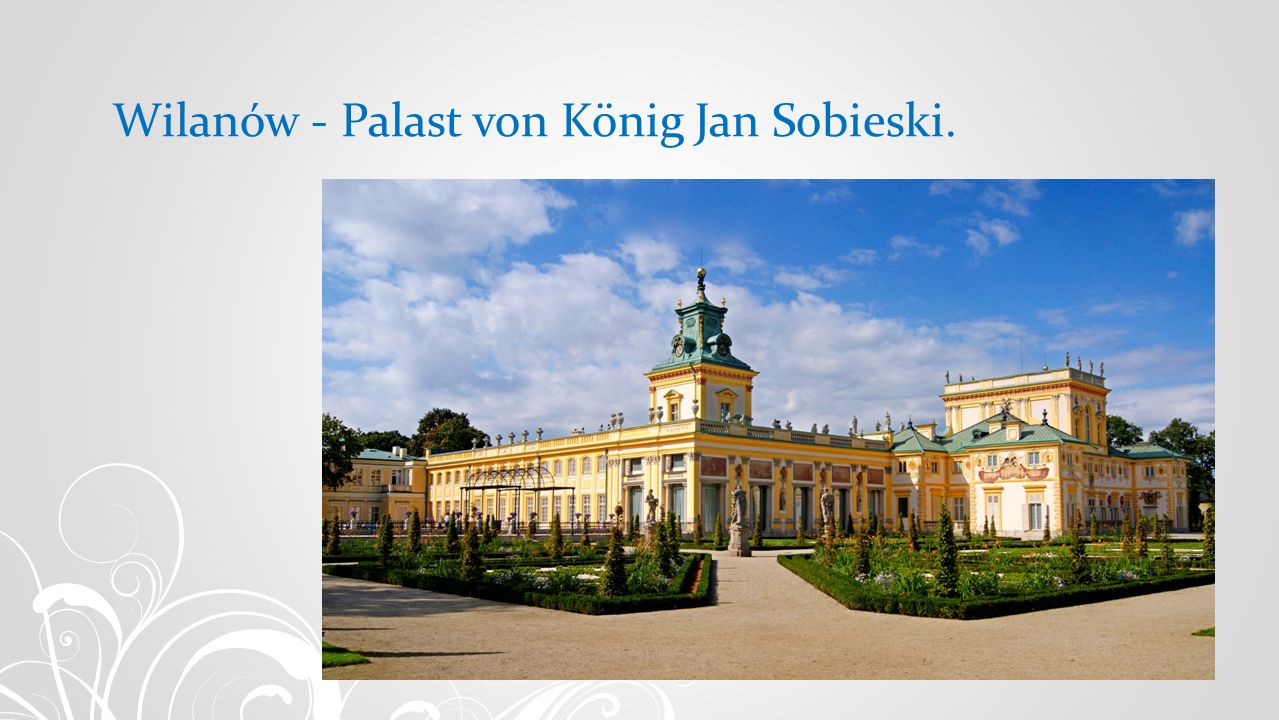 Wilanów - Palast von König Jan Sobieski.
