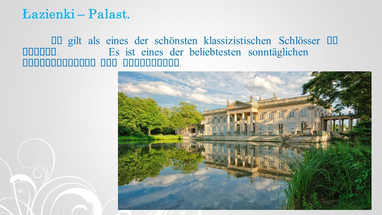 Łazienki – Palast.Er gilt als eines der schönsten klassizistischen Schlösser in Europa.