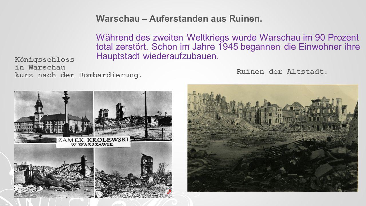 Warschau – Auferstanden aus Ruinen.