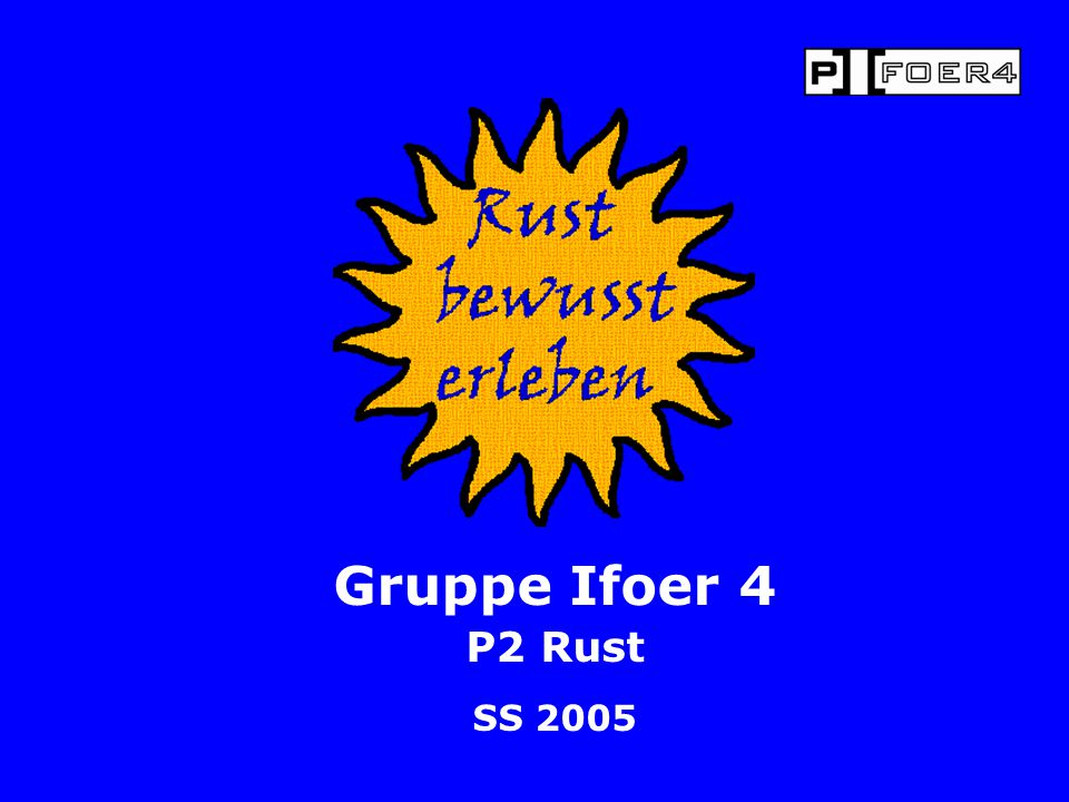 Gruppe Ifoer 4 P2 Rust SS 2005