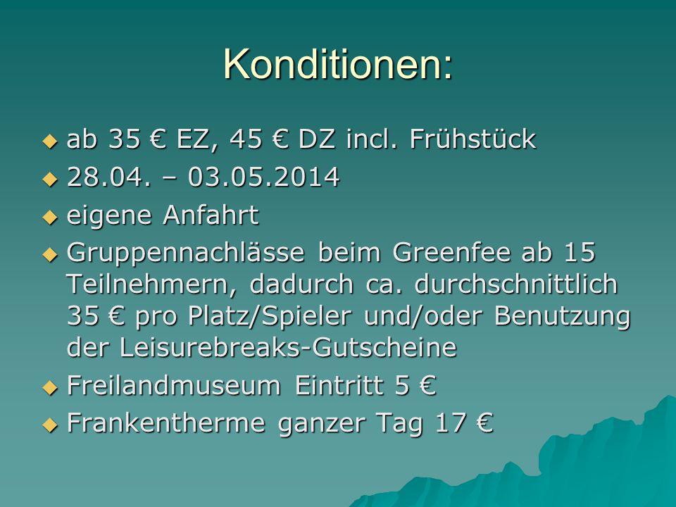 Konditionen:  ab 35 € EZ, 45 € DZ incl. Frühstück  28.04.
