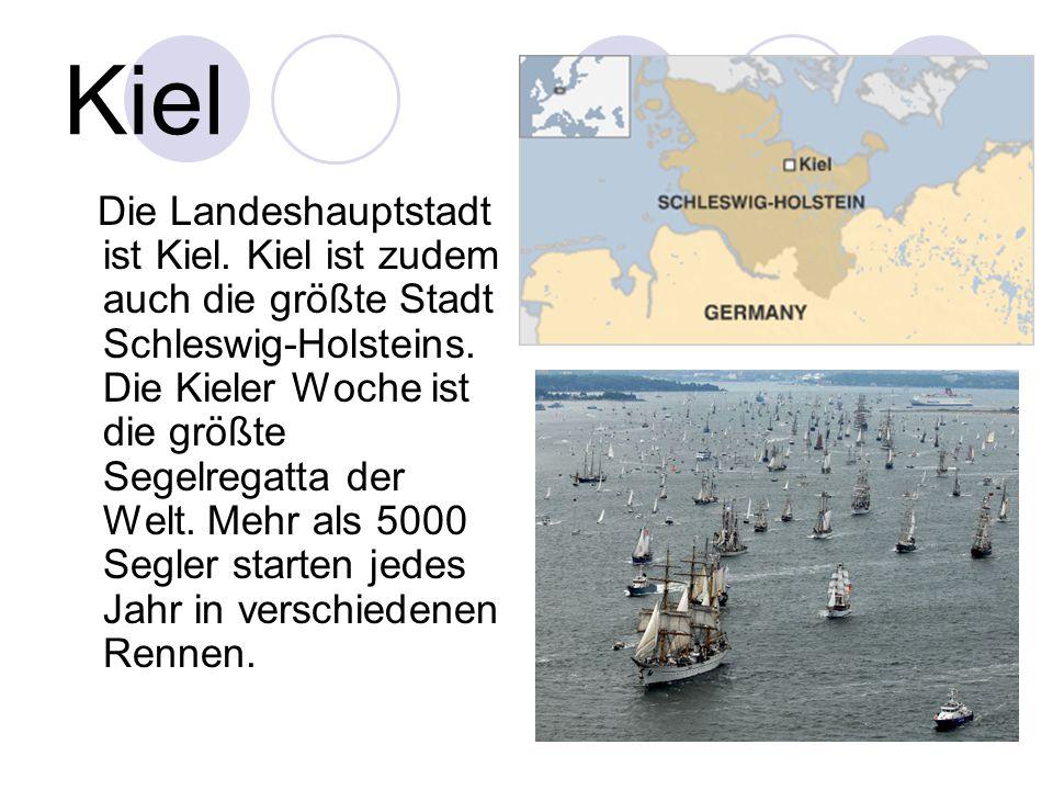 Kiel Die Landeshauptstadt ist Kiel. Kiel ist zudem auch die größte Stadt Schleswig-Holsteins. Die Kieler Woche ist die größte Segelregatta der Welt. M