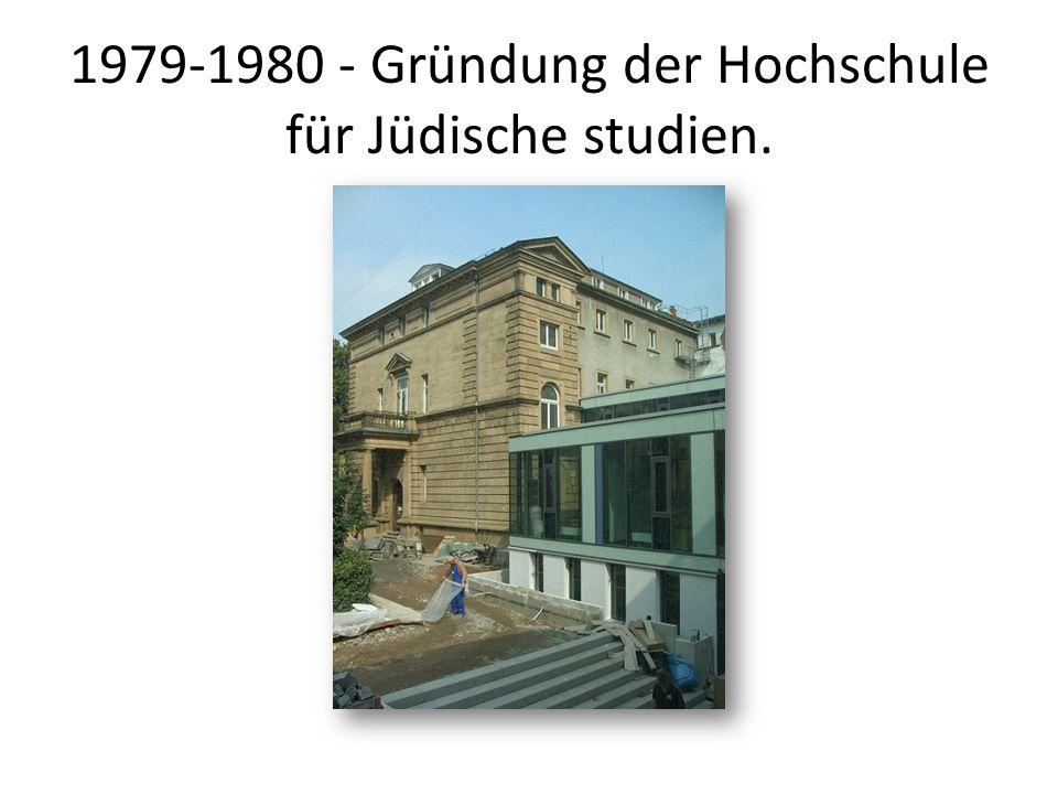 1979-1980 - Gründung der Hochschule für Jüdische studien.