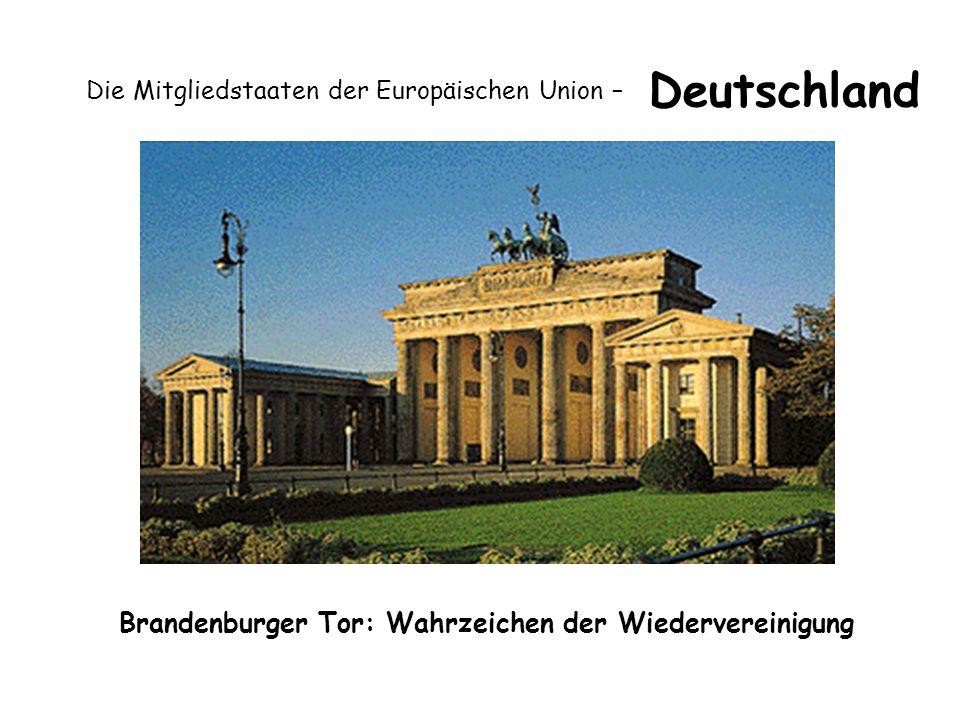 Die Mitgliedstaaten der Europäischen Union – Deutschland Brandenburger Tor: Wahrzeichen der Wiedervereinigung