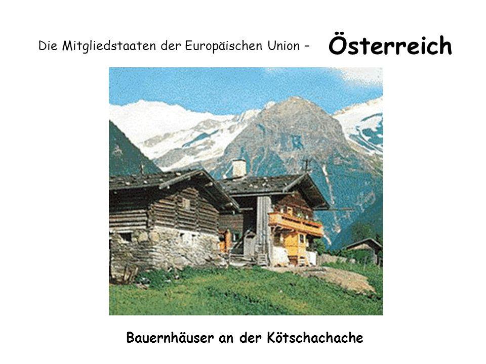 Die Mitgliedstaaten der Europäischen Union – Österreich Bauernhäuser an der Kötschachache