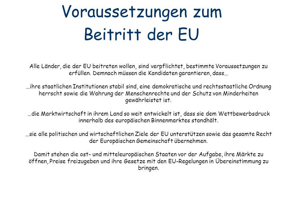 Alle Länder, die der EU beitreten wollen, sind verpflichtet, bestimmte Voraussetzungen zu erfüllen. Demnach müssen die Kandidaten garantieren, dass… …