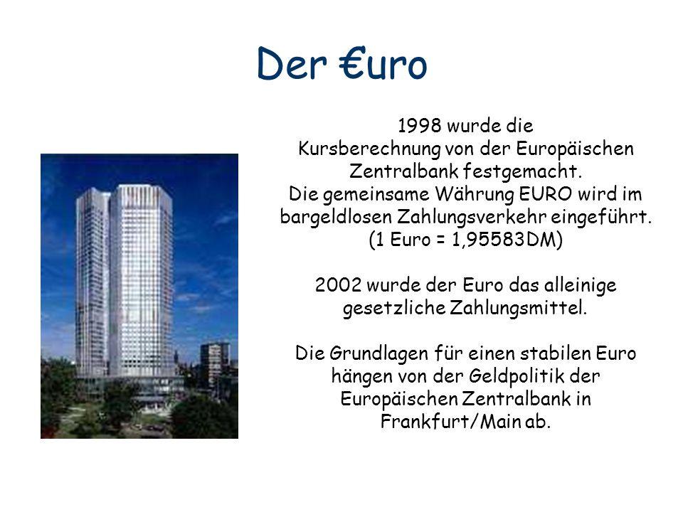 1998 wurde die Kursberechnung von der Europäischen Zentralbank festgemacht. Die gemeinsame Währung EURO wird im bargeldlosen Zahlungsverkehr eingeführ