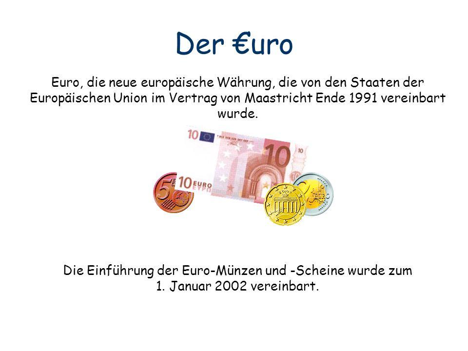 Euro, die neue europäische Währung, die von den Staaten der Europäischen Union im Vertrag von Maastricht Ende 1991 vereinbart wurde. Die Einführung de